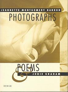 Photograps & Poems par Montgomery Barron, Jeannette - Graham, Jorie