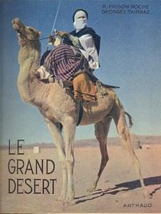 Le grand désert par Frison Roche, Roger & Tairraz, Georges