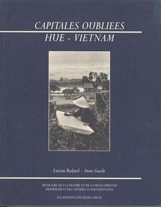 Capitales Oubliées - Hue - Vietnam par Bodard, Lucien & Garde, Anne