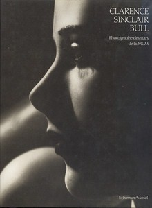 Clarence Sinclair Bull - Photographe des stars de la MGM par Pepper, Terence & Kobal, John