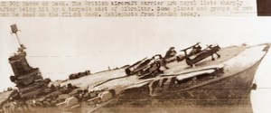 Gibraltar Sinking of British Aircraft Carrier HMS Ark Royal Old Wire Photo 1941