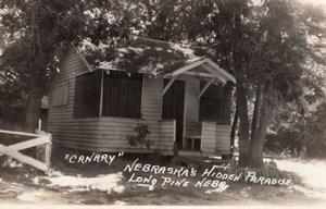 Nebraska's Hidden Paradise Long Pine Cabin Canary old RPPC Photo 1940